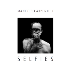 Manfred Carpentier | Selfies | 12 Fotografien