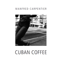 Manfred Carpentier | Cuban Coffee | Fotografien